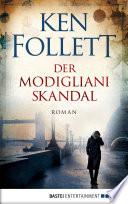 Der Modigliani-Skandal  : Roman