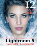 Tony Northrup's Adobe Photoshop Lightroom 5 Video Book: Training for ...