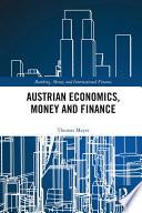 Austrian Economics, Money and Finance