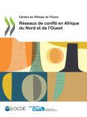 Pdf Cahiers de l'Afrique de l'Ouest Réseaux de conflit en Afrique du Nord et de l'Ouest Telecharger