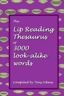 The Lip Reading Thesaurus of 3000 Look Alike Words
