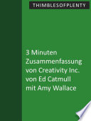 3 Minuten Zusammenfassung von Creativity Inc. von Ed Catmull mit Amy Wallace