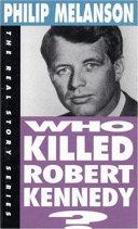 Who Killed Robert Kennedy?