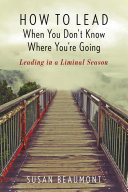 How to Lead When You Don't Know Where You're Going Pdf/ePub eBook