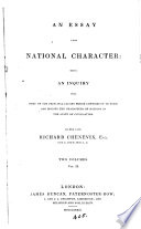 An essay upon national character : being an inquiry into some of the principal causes which contribute to form and modify the characters of nations in the state of civilisation