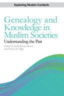Genealogy and Knowledge in Muslim Societies