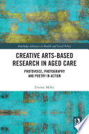 Creative Arts Based Research In Aged Care