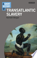 A short history of transatlantic slavery