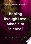 Healing Through Love Miracle Or Science