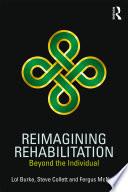 Reimagining Rehabilitation