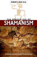The Strong Eye of Shamanism: A Journey into the Caves of ...