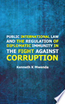 Public International Law And The Regulation Of Diplomatic Immunity In The Fight Against Corruption