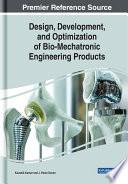 Design, Development, and Optimization of Bio-Mechatronic Engineering Products