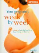 Your Pregnancy Week by Week by Dame Karlene Davis