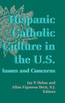 Hispanic Catholic Culture in the U S  Book PDF