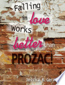 Falling in Love Works Better Than Prozac Book