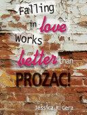 Falling in Love Works Better Than Prozac Pdf/ePub eBook