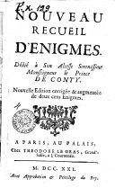 Nouveau recueil d'enigmes. Dedié a son altesse serenissime monseigneur le prince de Conty[Gayot de Pitaval!