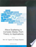 Wave Scattering in Complex Media  From Theory to Applications Book