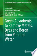 Green Adsorbents To Remove Metals Dyes And Boron From Polluted Water Book PDF