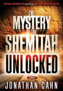 Unlocking the Mystery of the Shemitah: The 3,000-Year-Old Mystery That Holds the Secret of America's Future, the World's Future, and Your Future!