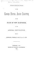 Proceedings of the Grand Royal Arch Chapter of the State of New Hampshire at the Annual Convocation
