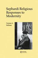Sephardi Religious Responses to Modernity