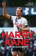 Harry Kane - The Biography