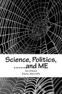 Science, Politics, .......and Me