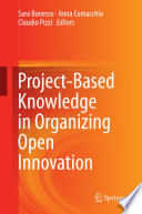 Project Based Knowledge in Organizing Open Innovation