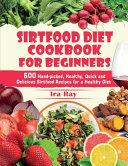 Sirtfood Diet Cookbook For Beginners