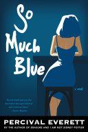 So Much Blue [Pdf/ePub] eBook