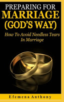 Preparing For Marriage God S Way  Book PDF