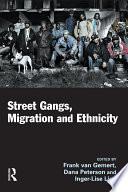 Street Gangs, Migration Ethnicity