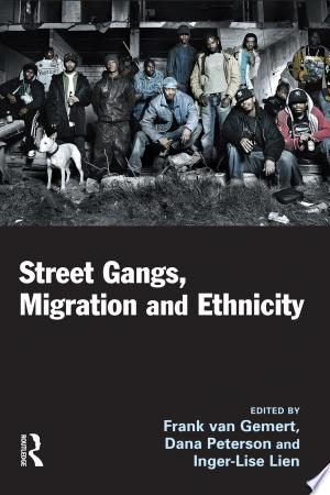 Download Street Gangs, Migration Ethnicity Free Books - Dlebooks.net