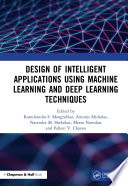 Design of Intelligent Applications using Machine Learning and Deep Learning Techniques