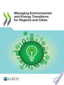 Managing Environmental and Energy Transitions for Regions and Cities