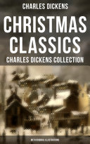 Christmas Classics: Charles Dickens Collection (With Original Illustrations)