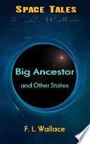 Big Ancestor, and Other Stoties Online Book