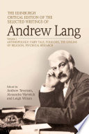 Edinburgh Critical Edition of the Selected Writings of Andrew Lang  Volume 1