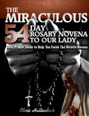 The Miraculous 54 Day Rosary Novena to Our Lady
