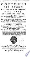 Coutumes des duché, bailliage, & prevosté d'Orleans et ressorts d'iceux, Coustumes des duché, bailliage, prevosté d'Orleans et ressorts d'iceux