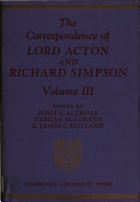 The Correspondence of Lord Acton and Richard Simpson  Volume 3