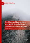 The Theory of Recognition and Multicultural Policies in Colombia and New Zealand [Pdf/ePub] eBook