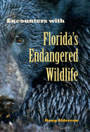 Encounters with Florida s Endangered Wildlife Book
