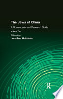 The Jews Of China V 2 A Sourcebook And Research Guide