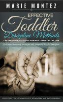 Effective Toddler Discipline Methods  6 Proven Strategies to Raise Responsible and Happy Children
