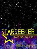 Starseeker: Baptism By Fire Pdf/ePub eBook