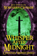 A Whisper After Midnight: Book III of the Northern Crusade