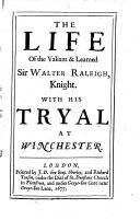 The Life Of The Valiant Learned Sir Walter Raleigh Knight